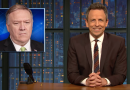 Mike Pompeo's NPR Interview Left a Lot to Be Considered, Seth Meyers Says