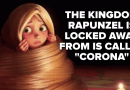 """Corona"" Is The Name Of The Kingdom Rapunzel Was Locked Away From During ""Tangled"" And I Feel Uneasy"
