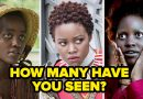 How Many Lupita Nyong'o Movies Have You Seen? Quiz